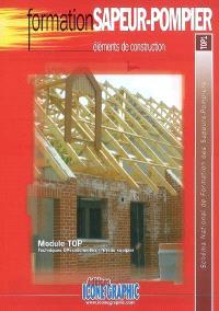 Eléments de construction : module TOP, techniques opérationnelles, niveau équipier : schéma national de formation des sapeurs-pompiers, TOP1