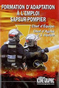 Formation d'adaptation à l'emploi sapeur-pompier : chef d'équipe, chef d'agrès à 1 équipe