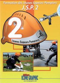 Formation des jeunes sapeurs-pompiers : JSP. Volume 2