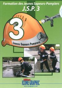 Formation des jeunes sapeurs-pompiers : JSP. Volume 3