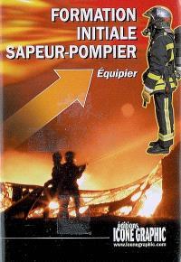 Formation initiale sapeur-pompier : équipier