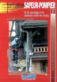Lot de sauvetage et de protection contre les chutes : module TOP, techniques opérationnelles, niveau équipier : schéma national de formation des sapeurs-pompiers, TOP1