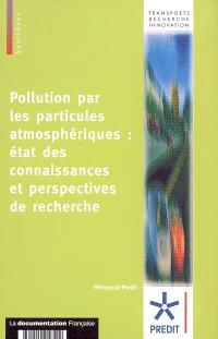 Pollution par les particules atmosphériques : état des connaissances et perspectives de recherche