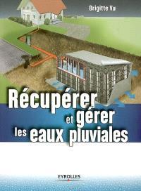 Récupérer et gérer les eaux pluviales