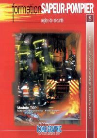 Règles de sécurité : module TOP, techniques opérationnelles, niveau équipier : schéma national de formation des sapeurs-pompiers, TOP1