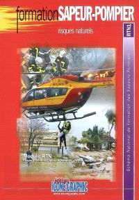 Risques naturels : module RTN, risques technologiques et naturels, niveau équipier : schéma national de formation des sapeurs-pompiers, RTN1