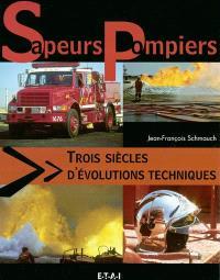 Sapeurs-pompiers : trois siècles d'évolutions techniques