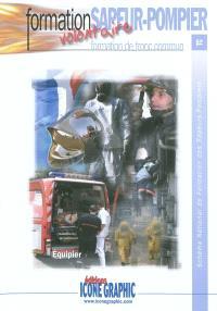 Schéma national de formation des sapeurs-pompiers, Formation sapeur-pompier : sapeur-pompier volontaire, formation de tronc commun : équipier