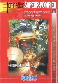 Techniques et matériels communs à différentes opérations : module TOP, techniques opérationnelles, niveau équipier : schéma national de formation des sapeurs-pompiers, TOP1