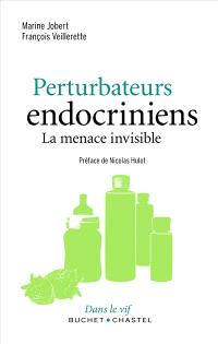 Perturbateurs endocriniens : la menace invisible