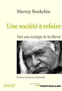 Une société à refaire  : vers une écologie de la liberté