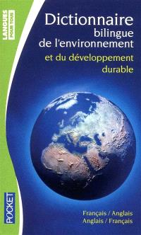 Dictionnaire bilingue de l'environnement et du développement durable : bilingue anglais-français, français-anglais