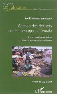 Gestion des déchets solides ménagers à Douala : acteurs, pratiques urbaines et risques environnemento-sanitaires