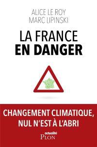 La France en danger : changement climatique, nul n'est à l'abri