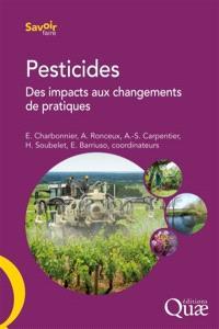 Pesticides : des impacts aux changements de pratiques : bilan de quinze années de recherche pour éclairer la décision publique