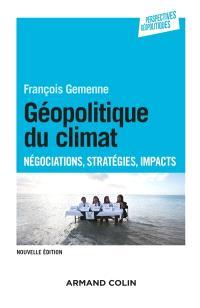Géopolitique du climat : négociations, stratégies, impacts