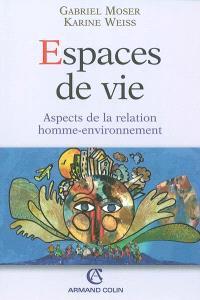 Espaces de vie : aspects de la relation homme-environnement