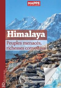 Himalaya : peuples menacés, richesse convoitées