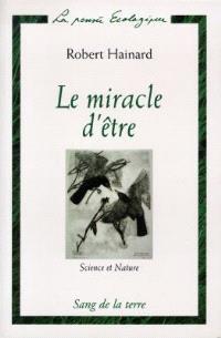 Le miracle d'être : science et nature