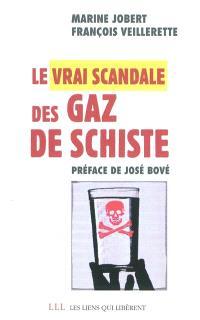 Le vrai scandale des gaz de schiste
