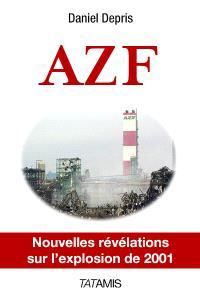 AZF : accident ou attentat ? : nouvelles révélations sur la catastrophe de 2001
