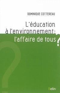 L'éducation à l'environnement : l'affaire de tous ?