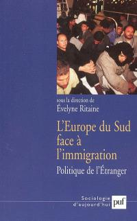 L'Europe du Sud face à l'immigration : politique de l'étranger