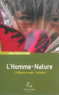 L'homme-nature : l'alliance avec l'univers
