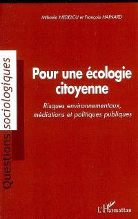 Pour une écologie citoyenne : risques environnementaux, médiations et politiques publiques