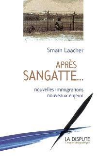 Après Sangatte : nouvelles immigrations, nouveaux enjeux