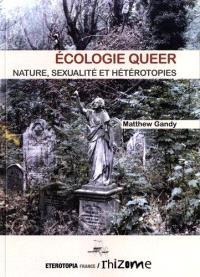 Ecologie queer : nature, sexualité et hétérotopies