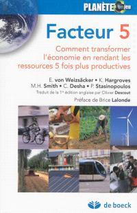 Facteur 5 : comment transformer l'économie en rendant les ressources 5 fois plus productives