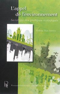 L'appel de l'environnement : sociologie des pratiques écologiques