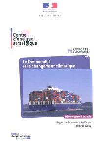 Le fret mondial et le changement climatique : perspectives et marges de progrès