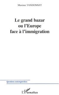 Le grand bazar ou L'Europe face à l'immigration