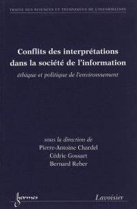 Conflits des interprétations dans la société de l'information : éthique et politique de l'environnement
