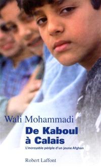 De Kaboul à Calais : l'incroyable périple d'un jeune Afghan