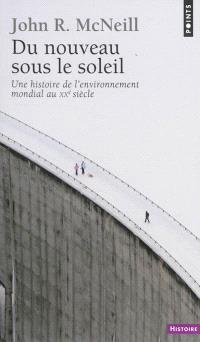 Du nouveau sous le soleil : une histoire de l'environnement mondial au XXe siècle