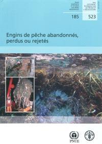 Engins de pêche abandonnés, perdus ou rejetés