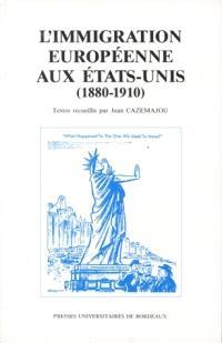 L'Immigration européenne aux Etats-Unis : 1880-1910