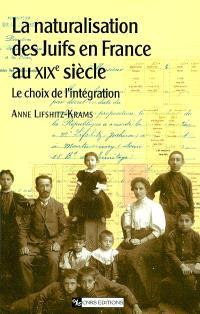 La naturalisation des Juifs en France au XIXe siècle : le choix de l'intégration