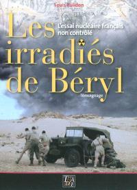 Les irradiés de Béryl : l'essai nucléaire français non contrôlé
