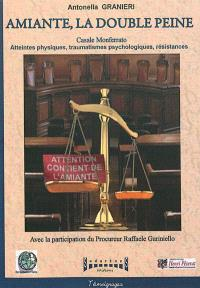 Amiante, la double peine : Casale Monferrato, atteintes physiques, traumatismes psychologiques, résistances