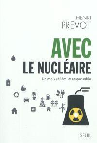 Avec le nucléaire : un choix réfléchi et responsable