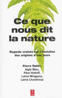 Ce que nous dit la nature : regards croisés sur l'évolution des origines à nos jours
