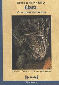 Clara et les poussières bleues : victimes de l'amiante, le récit des grands témoins