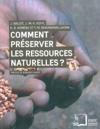 Comment préserver les ressources naturelles ? : le mythe de la gestion participative