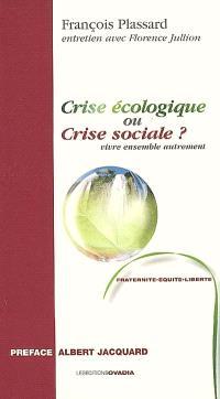 Crise écologique ou crise sociale ? : vivre ensemble autrement