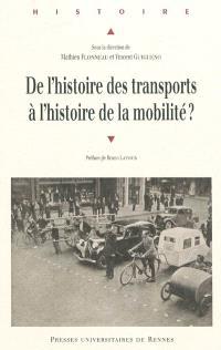 De l'histoire des transports à l'histoire de la mobilité ? : état de lieux, enjeux et perspectives de recherche