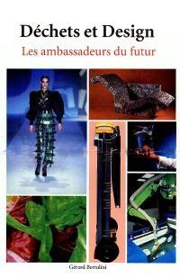 Déchets et design : les ambassadeurs du futur